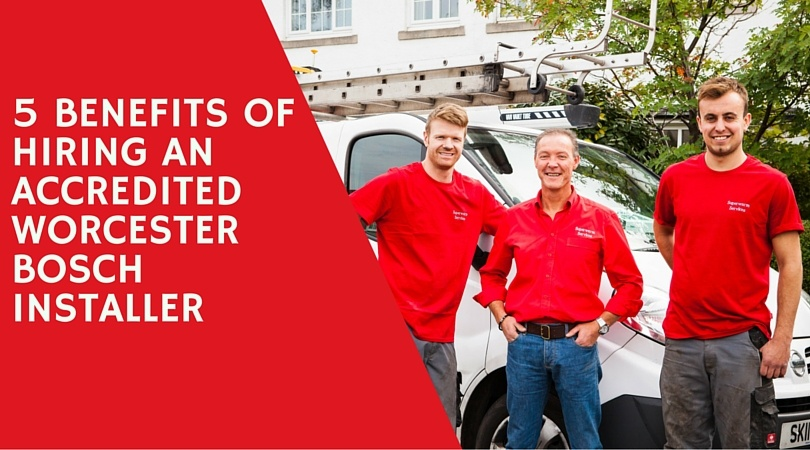 5_Benefits_of_Hiring_an_Accredited_Worcester_Bosch_Installer.jpg