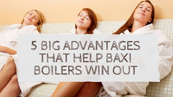 5_Big_Advantages_that_Help_Baxi_Boilers_Win_Out.jpg