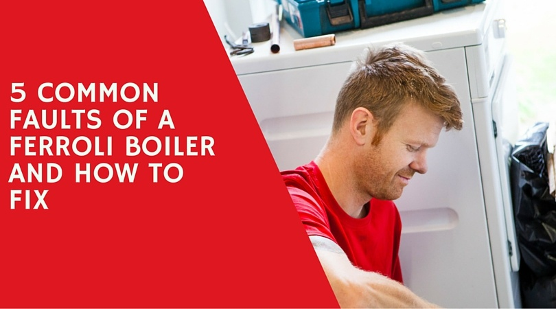 5_Common_Faults_of_a_Ferroli_Boiler_and_How_to_Fix.jpg