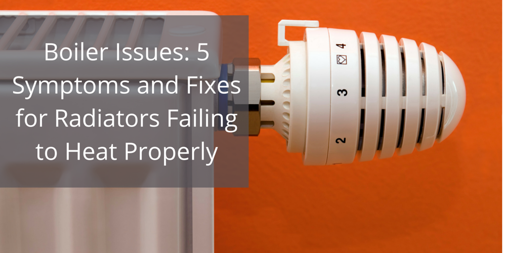 Boiler Issues: 5 Symptoms and Fixes for Radiators Failing to Heat ...