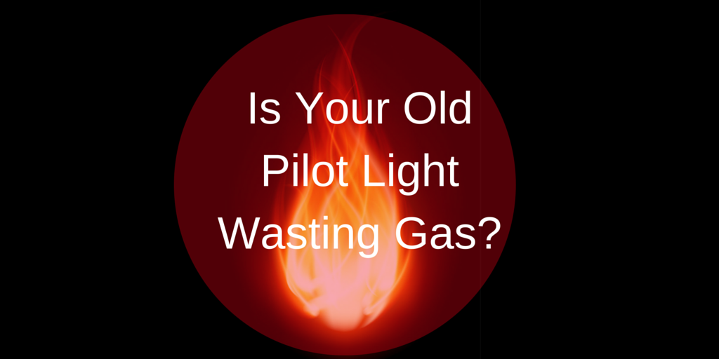 Is_Your_Old_Pilot_Light_Wasting_Gas.png