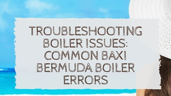 Troubleshooting boiler issues common baxi bermuda boiler errors - Common central heating problems ...