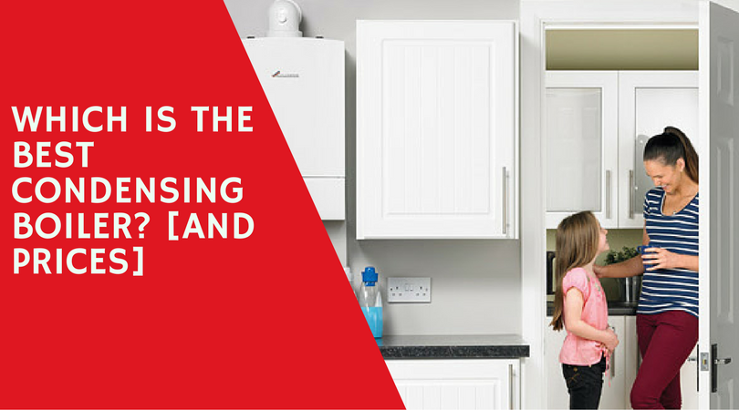 Which is the Best Condensing Boiler? [And Prices]