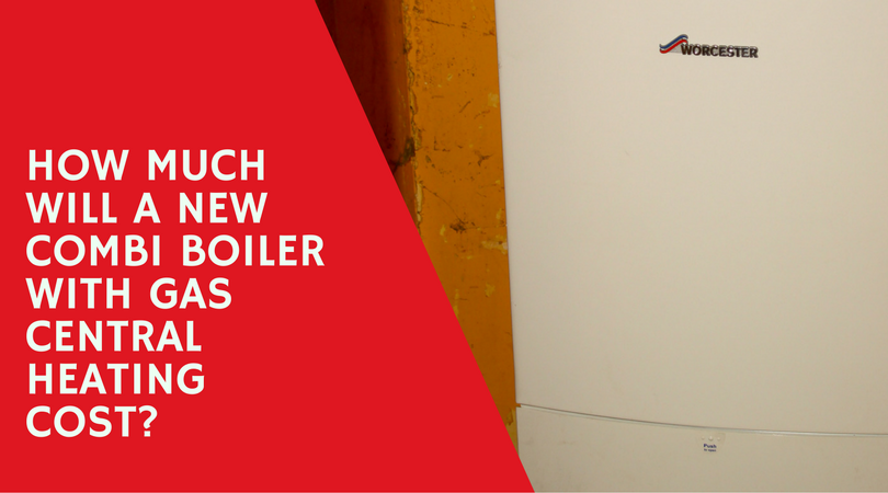How Much Does A New Boiler Cost >> How Much Will A New Combi Boiler With Gas Central Heating Cost